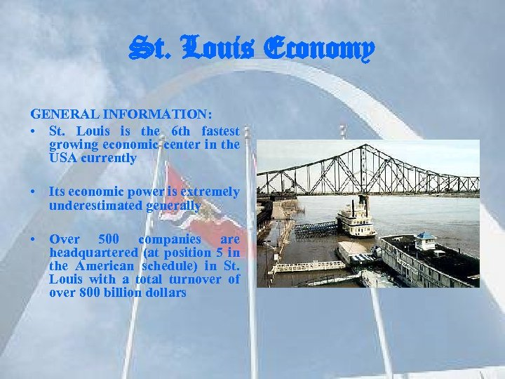 St. Louis Economy GENERAL INFORMATION: • St. Louis is the 6 th fastest growing