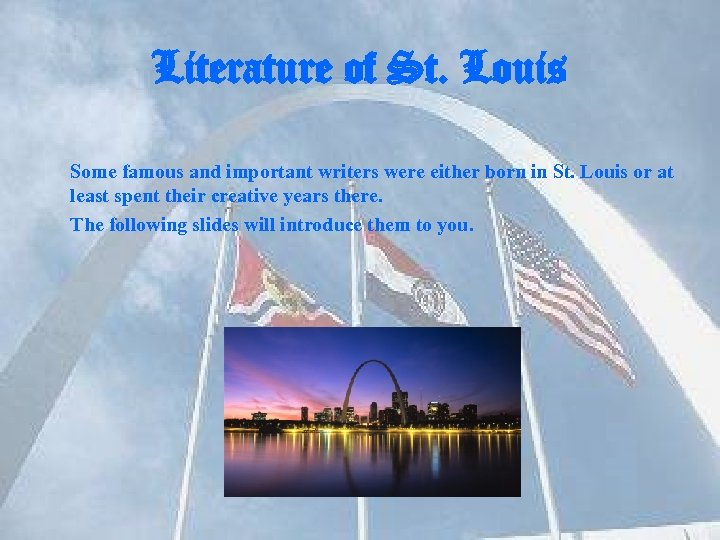 Literature of St. Louis Some famous and important writers were either born in St.