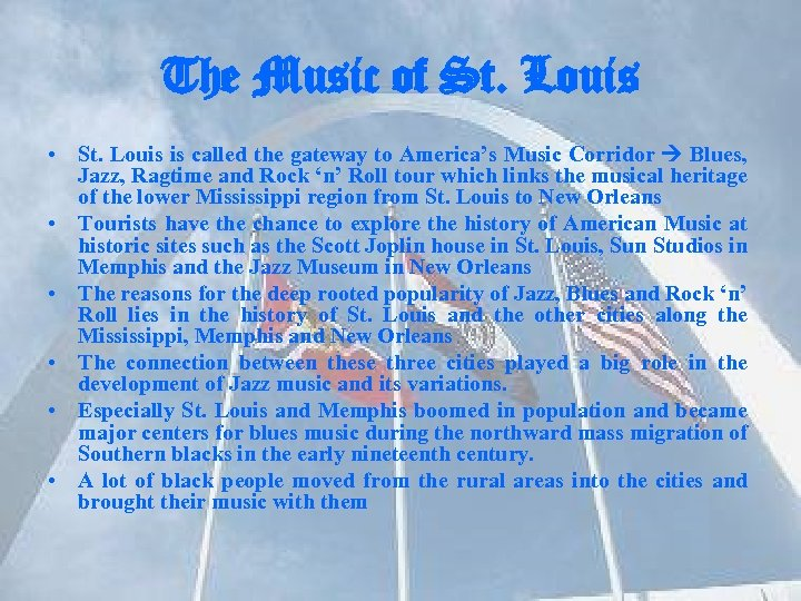 The Music of St. Louis • St. Louis is called the gateway to America's
