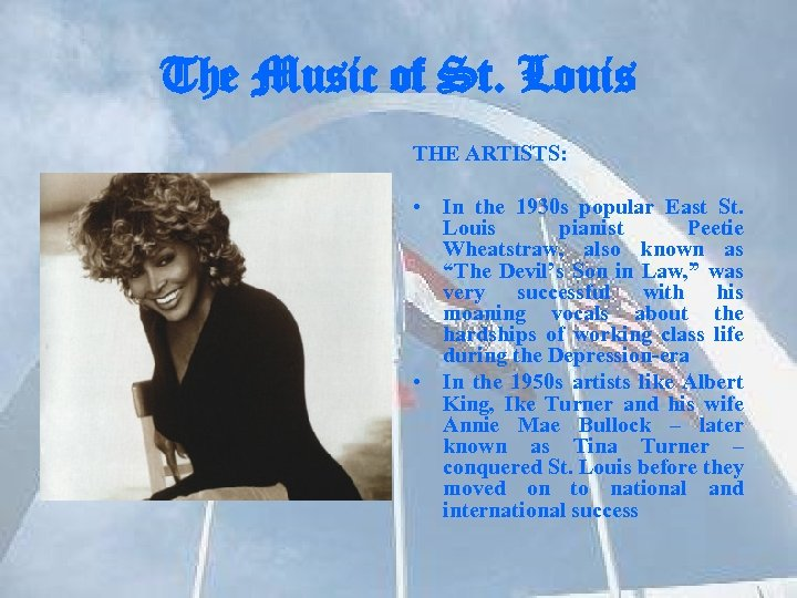 The Music of St. Louis THE ARTISTS: • In the 1930 s popular East