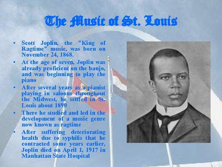 The Music of St. Louis • Scott Joplin, the