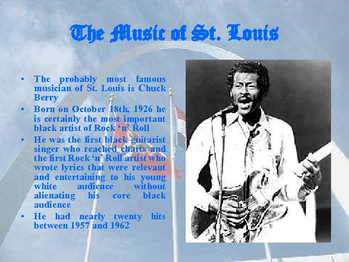The Music of St. Louis • The probably most famous musician of St. Louis