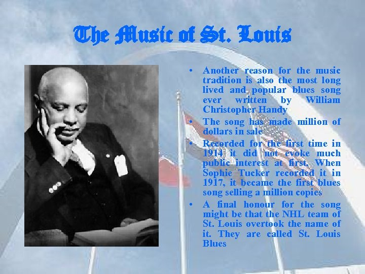 The Music of St. Louis • Another reason for the music tradition is also