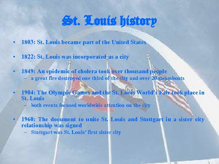 St. Louis history • 1803: St. Louis became part of the United States •