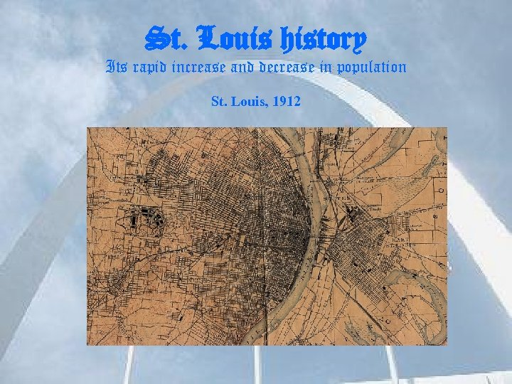 St. Louis history Its rapid increase and decrease in population St. Louis, 1912