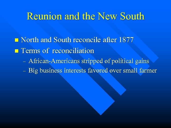 Reunion and the New South North and South reconcile after 1877 n Terms of
