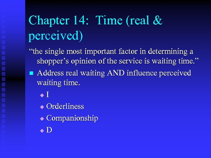 """Chapter 14: Time (real & perceived) """"the single most important factor in determining a"""