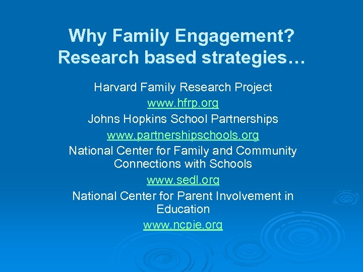 Why Family Engagement? Research based strategies… Harvard Family Research Project www. hfrp. org Johns