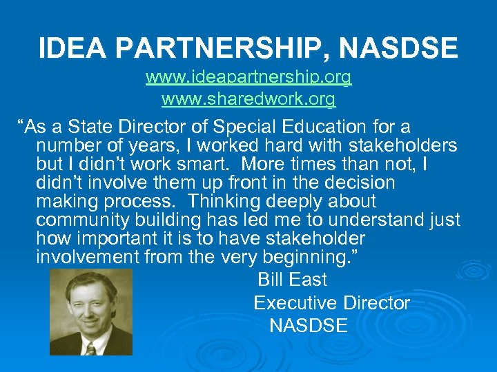 "IDEA PARTNERSHIP, NASDSE www. ideapartnership. org www. sharedwork. org ""As a State Director of"