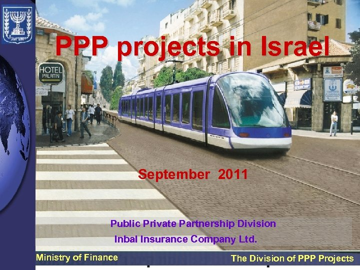 PPP projects in Israel September 2011 Public Private Partnership Division Inbal Insurance Company Ltd.