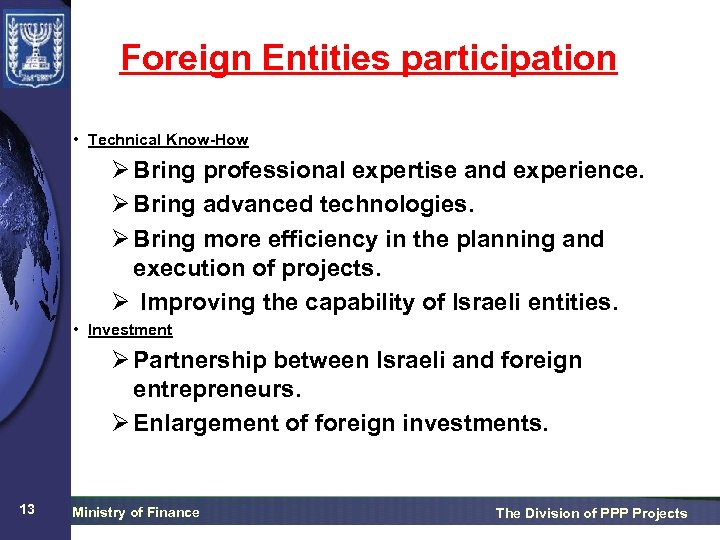 Foreign Entities participation • Technical Know-How Ø Bring professional expertise and experience. Ø Bring