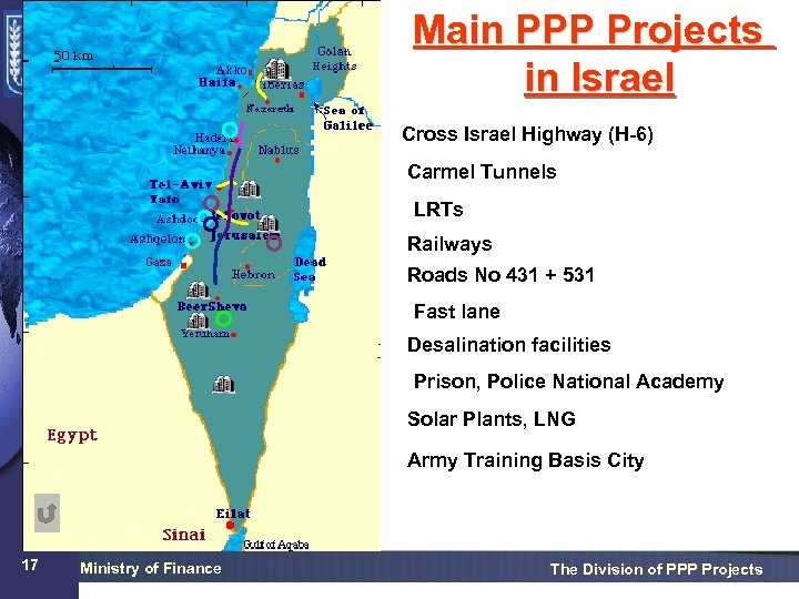 Main PPP Projects in Israel Cross Israel Highway (H-6) Carmel Tunnels LRTs Railways Roads