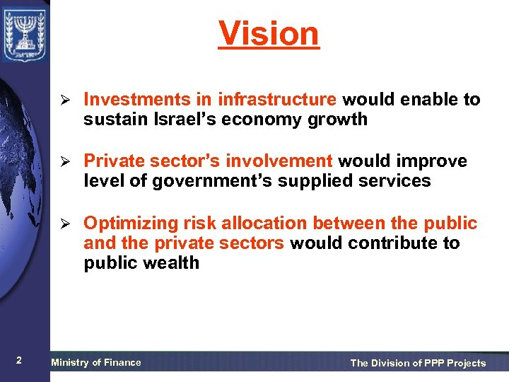 Vision Ø Ø Private sector's involvement would improve level of government's supplied services Ø
