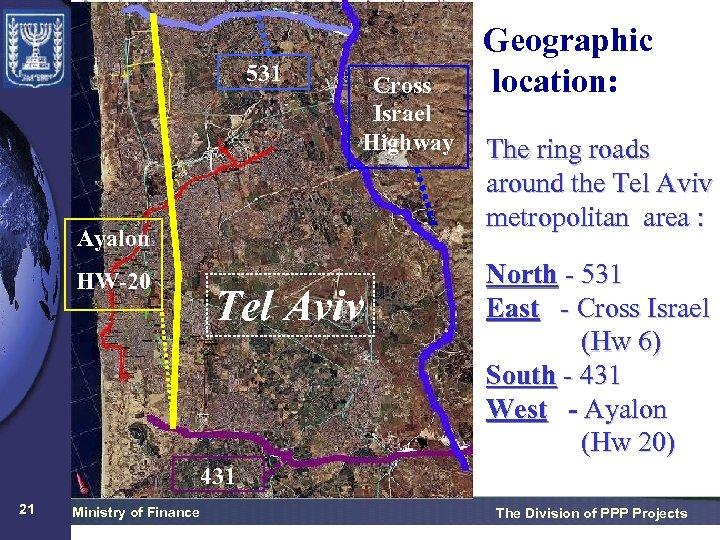 531 Cross Israel Highway Ayalon HW-20 Tel Aviv Geographic location: The ring roads around