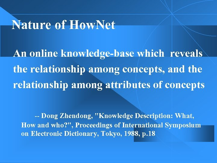 Nature of How. Net An online knowledge-base which reveals the relationship among concepts, and