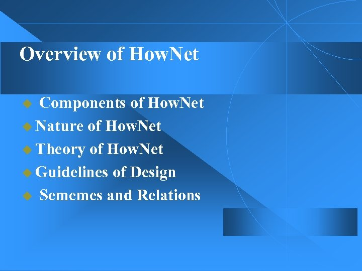 Overview of How. Net u Components of How. Net u Nature of How. Net