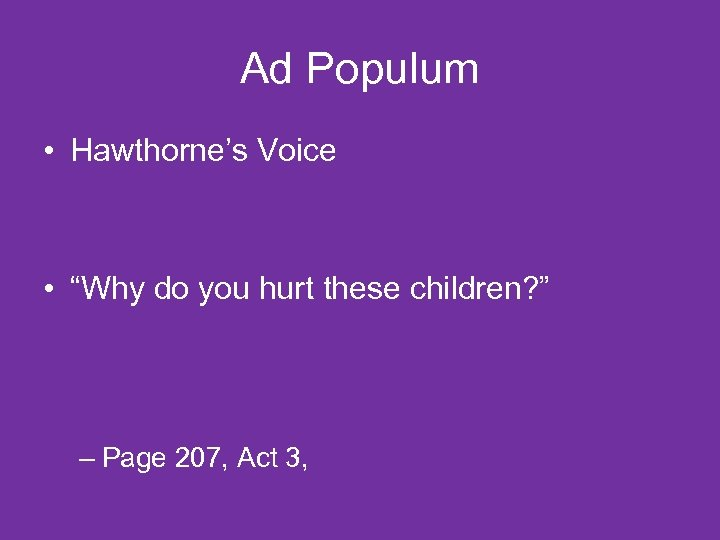 """Ad Populum • Hawthorne's Voice • """"Why do you hurt these children? """" –"""