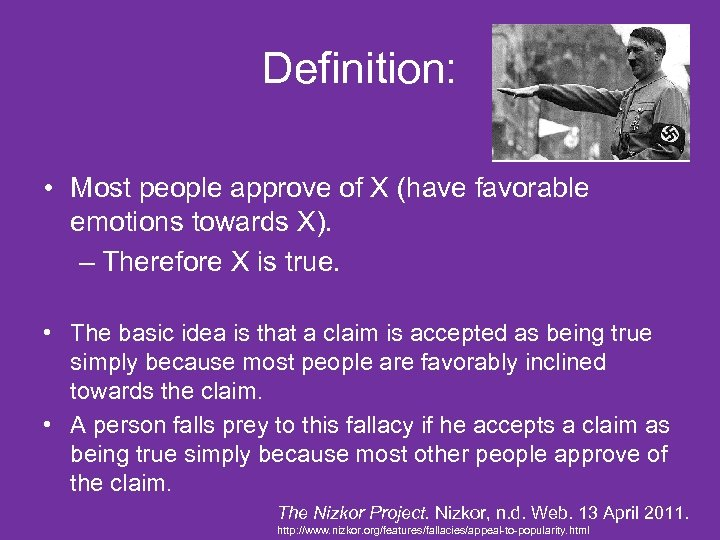 Definition: • Most people approve of X (have favorable emotions towards X). – Therefore