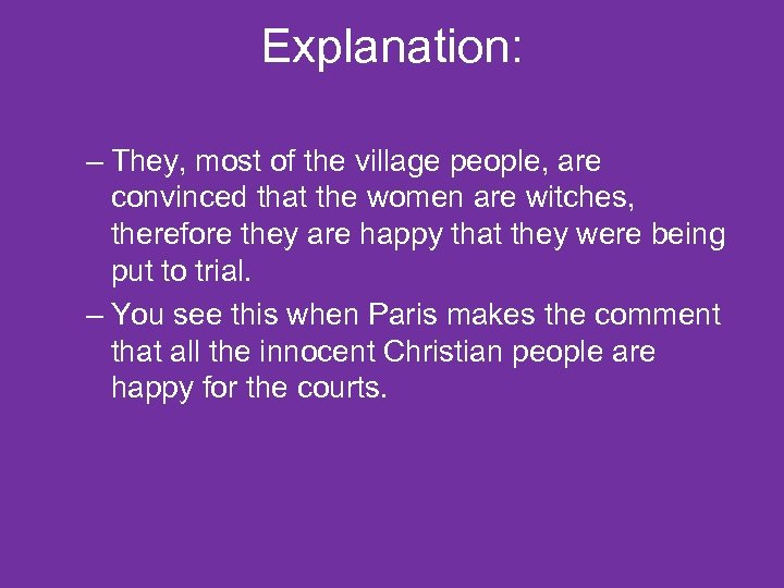 Explanation: – They, most of the village people, are convinced that the women are
