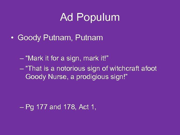 "Ad Populum • Goody Putnam, Putnam – ""Mark it for a sign, mark it!"""