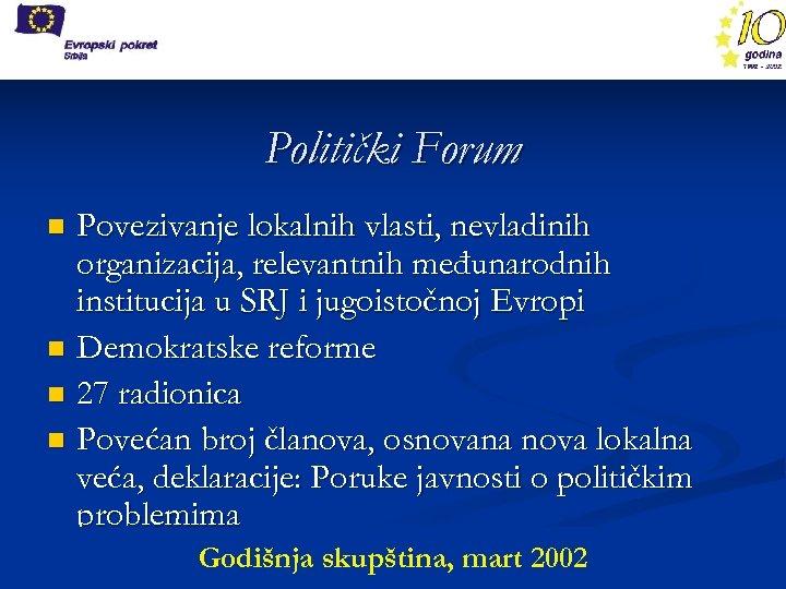 Politički Forum Povezivanje lokalnih vlasti, nevladinih organizacija, relevantnih međunarodnih institucija u SRJ i jugoistočnoj
