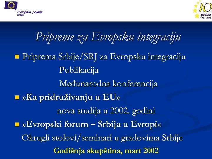 Pripreme za Evropsku integraciju Priprema Srbije/SRJ za Evropsku integraciju Publikacija Međunarodna konferencija n »