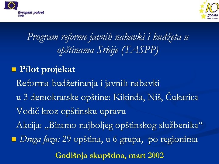 Program reforme javnih nabavki i budžeta u opštinama Srbije (TASPP) Pilot projekat Reforma budžetiranja