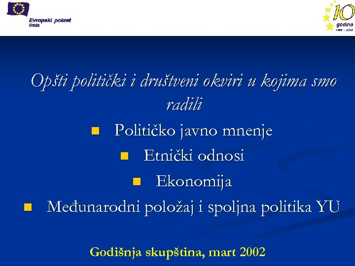 Opšti politički i društveni okviri u kojima smo radili Političko javno mnenje n Etnički