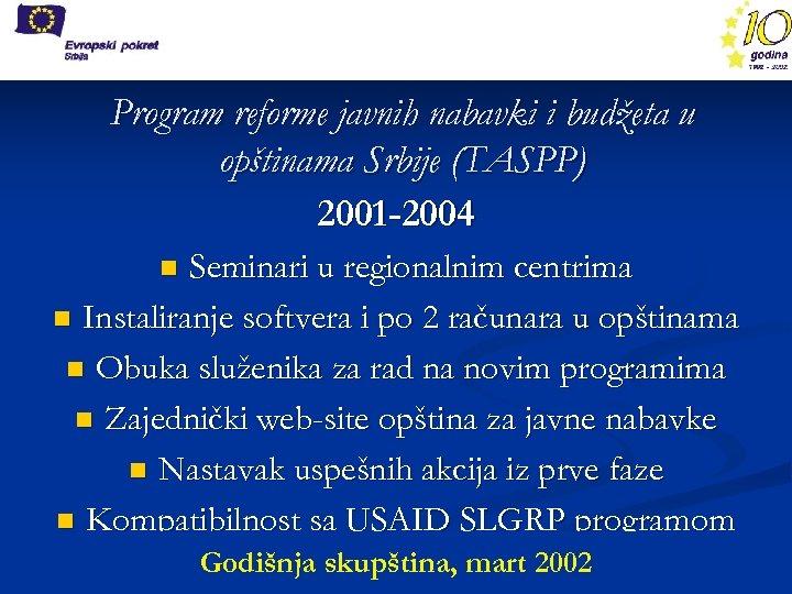 Program reforme javnih nabavki i budžeta u opštinama Srbije (TASPP) 2001 -2004 Seminari u