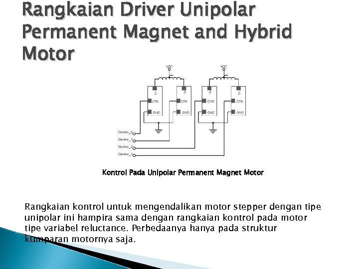 Rangkaian Driver Unipolar Permanent Magnet and Hybrid Motor Kontrol Pada Unipolar Permanent Magnet Motor