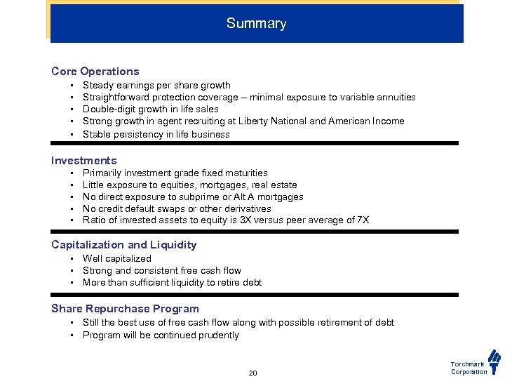 Summary Core Operations • • • Steady earnings per share growth Straightforward protection coverage