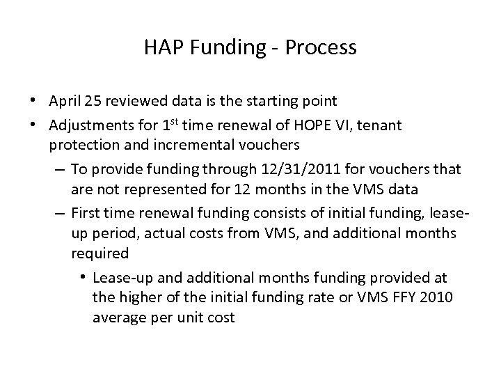 HAP Funding - Process • April 25 reviewed data is the starting point •