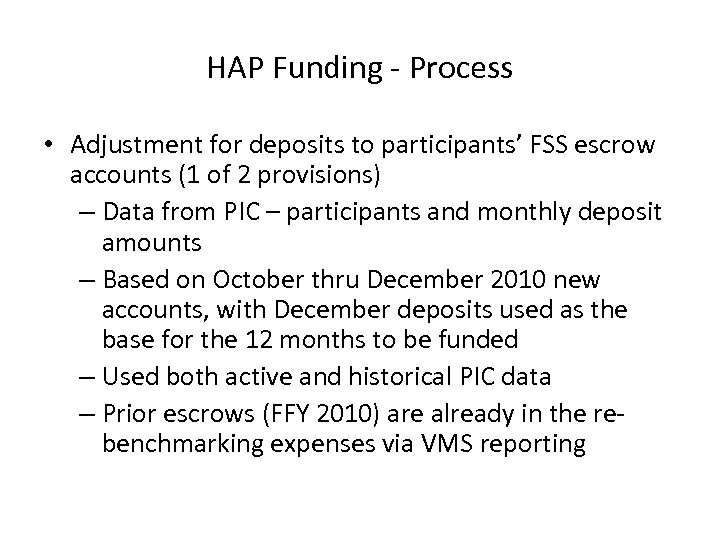 HAP Funding - Process • Adjustment for deposits to participants' FSS escrow accounts (1