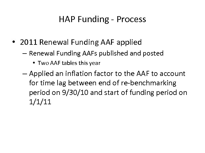 HAP Funding - Process • 2011 Renewal Funding AAF applied – Renewal Funding AAFs