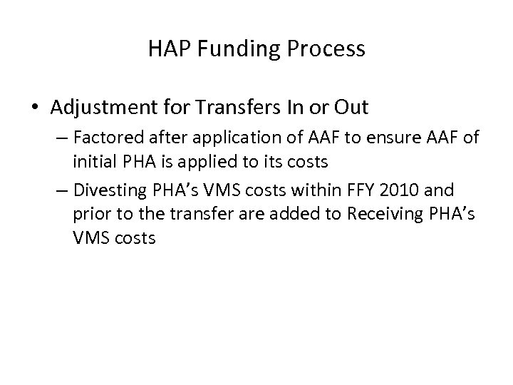 HAP Funding Process • Adjustment for Transfers In or Out – Factored after application