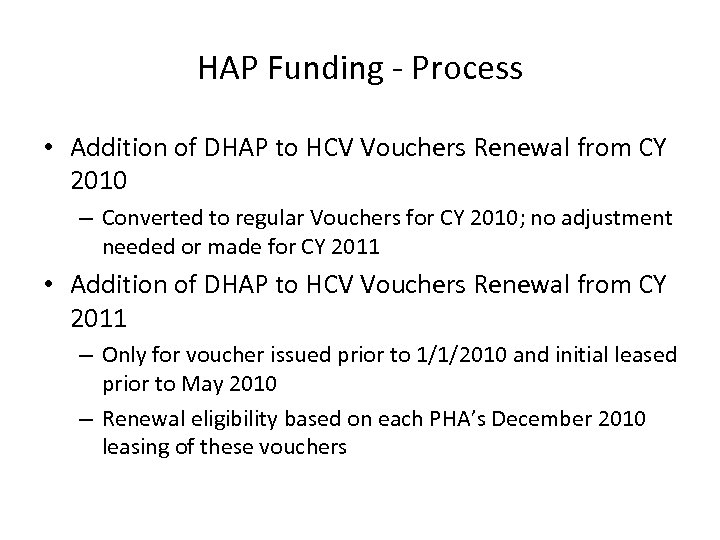 HAP Funding - Process • Addition of DHAP to HCV Vouchers Renewal from CY