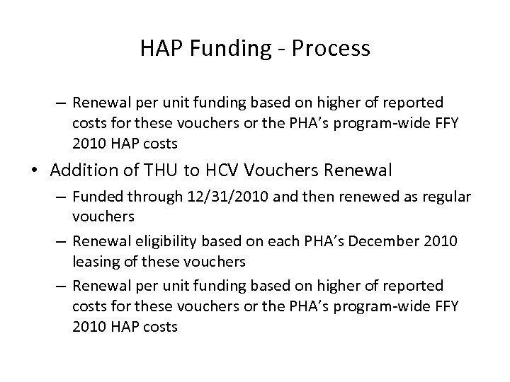 HAP Funding - Process – Renewal per unit funding based on higher of reported