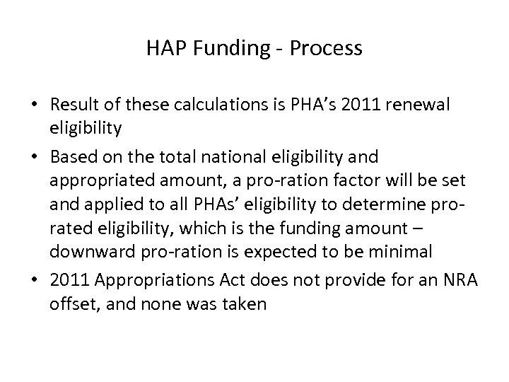 HAP Funding - Process • Result of these calculations is PHA's 2011 renewal eligibility
