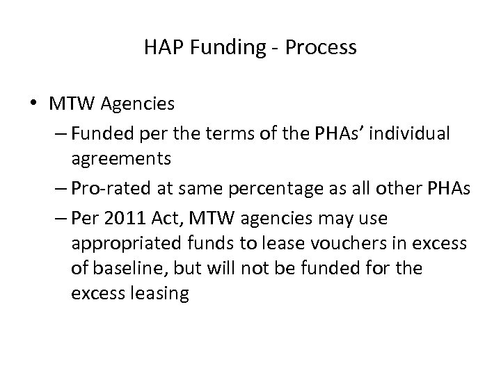 HAP Funding - Process • MTW Agencies – Funded per the terms of the