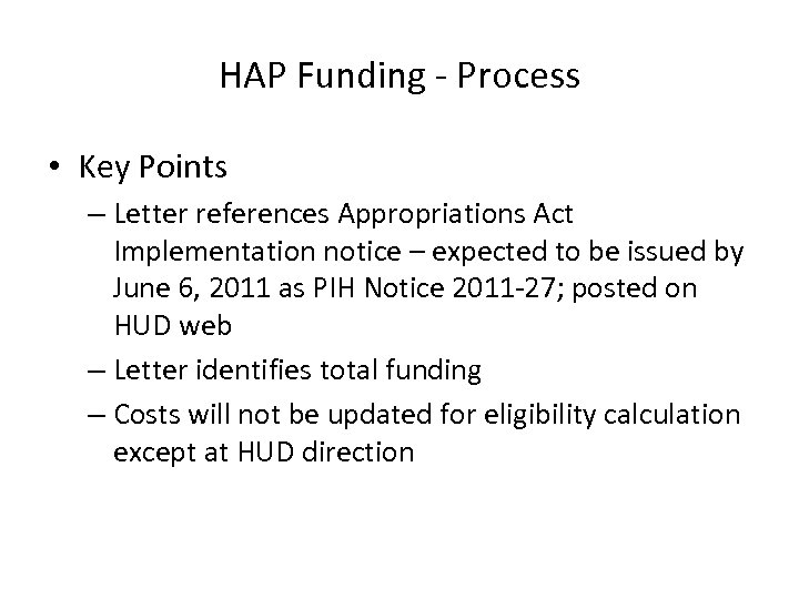 HAP Funding - Process • Key Points – Letter references Appropriations Act Implementation notice