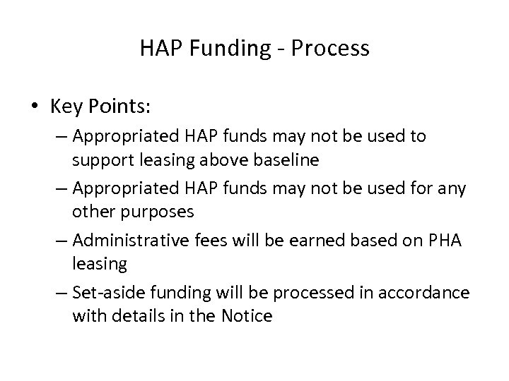 HAP Funding - Process • Key Points: – Appropriated HAP funds may not be
