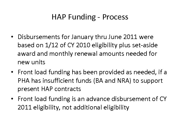 HAP Funding - Process • Disbursements for January thru June 2011 were based on