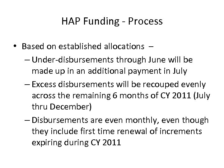 HAP Funding - Process • Based on established allocations – – Under-disbursements through June