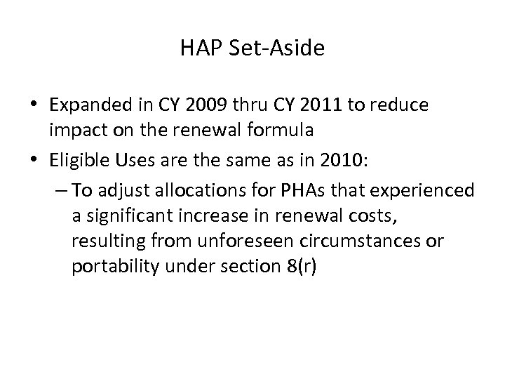 HAP Set-Aside • Expanded in CY 2009 thru CY 2011 to reduce impact on