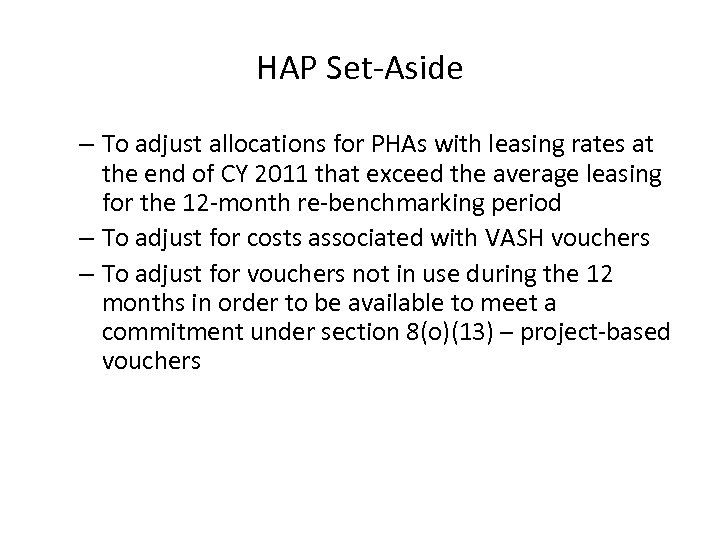 HAP Set-Aside – To adjust allocations for PHAs with leasing rates at the end