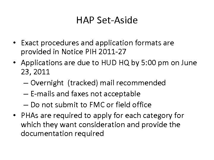 HAP Set-Aside • Exact procedures and application formats are provided in Notice PIH 2011