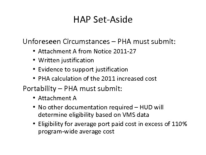 HAP Set-Aside Unforeseen Circumstances – PHA must submit: • • Attachment A from Notice