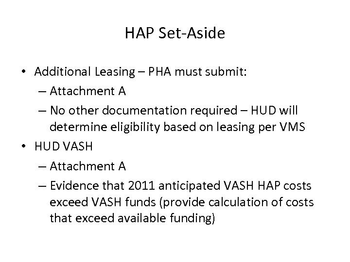 HAP Set-Aside • Additional Leasing – PHA must submit: – Attachment A – No