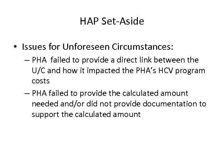 HAP Set-Aside • Issues for Unforeseen Circumstances: – PHA failed to provide a direct
