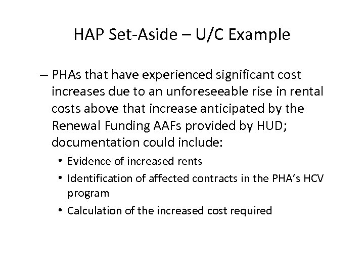 HAP Set-Aside – U/C Example – PHAs that have experienced significant cost increases due